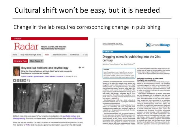 Cultural shift won't be easy, but it is needed Change in the lab requires corresponding change in publishing