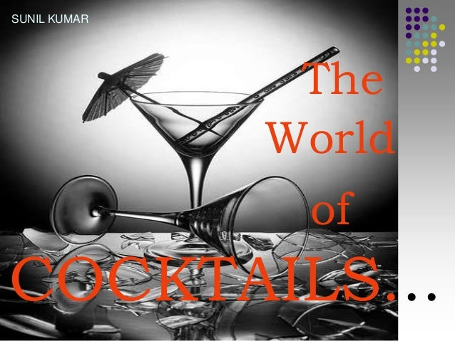 SUNIL KUMAR  The World of  COCKTAILS...