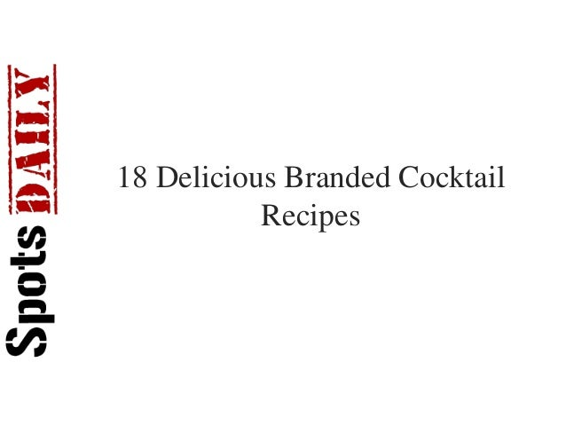 18 Delicious Branded CocktailRecipes