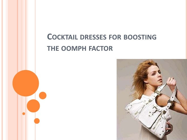 Cocktail dresses for boosting the oomph factor <br />