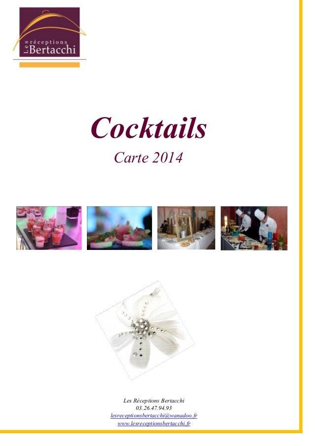 Les Réceptions Bertacchi 03.26.47.94.93 lesreceptionsbertacchi@wanadoo.fr www.lesreceptionsbertacchi.fr Cocktails Carte 20...