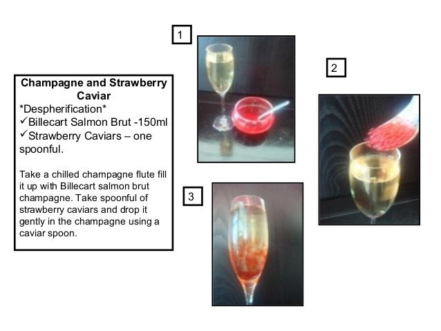 Champagne and Strawberry Caviar *Despherification* Billecart Salmon Brut -150ml Strawberry Caviars – one spoonful. Take ...