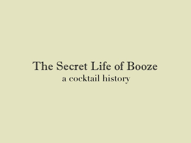 The Secret Life of Booze      a cocktail history