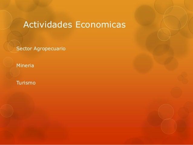Actividades EconomicasSector AgropecuarioMineriaTurismo