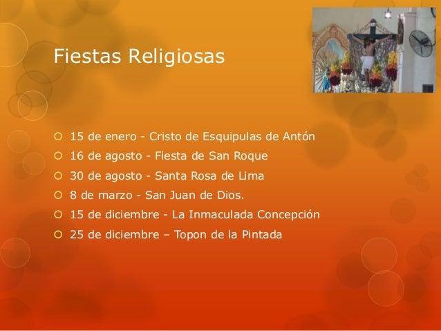 Fiestas Religiosas 15 de enero - Cristo de Esquipulas de Antón 16 de agosto - Fiesta de San Roque 30 de agosto - Santa ...