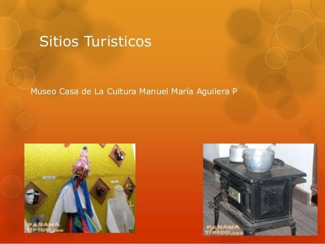 Sitios TuristicosMuseo Casa de La Cultura Manuel María Aguilera P