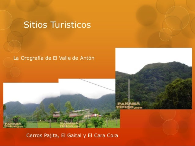 Sitios TuristicosLa Orografía de El Valle de Antón     Cerros Pajita, El Gaital y El Cara Cora