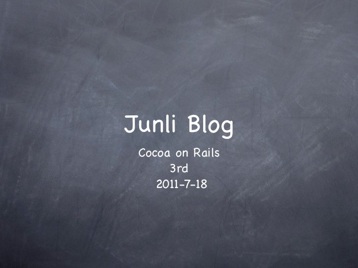 Junli Blog Cocoa on Rails      3rd    2011-7-18