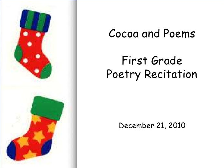 Cocoa and Poems First Grade Poetry Recitation December 21, 2010