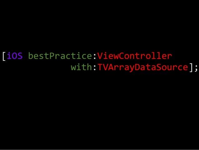 [iOS  bestPractice:ViewController                             with:TVArrayDataSource];