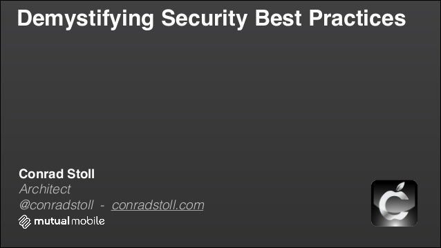Demystifying Security Best Practices Conrad Stoll! Architect @conradstoll - conradstoll.com