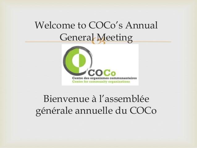  Welcome to COCo's Annual General Meeting Bienvenue à l'assemblée générale annuelle du COCo