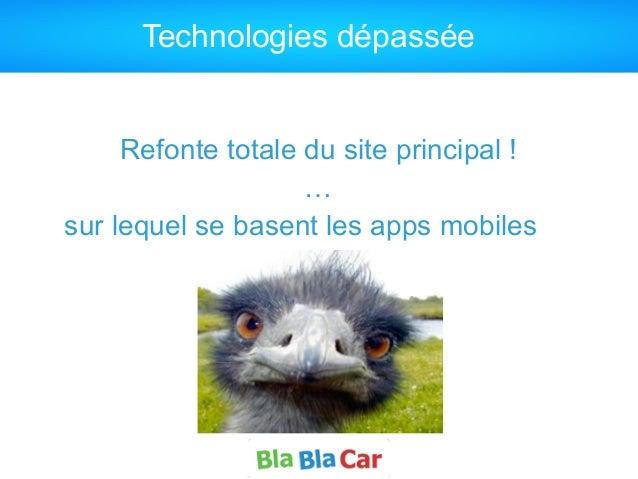 Technologies dépassée Refonte totale du site principal ! … sur lequel se basent les apps mobiles