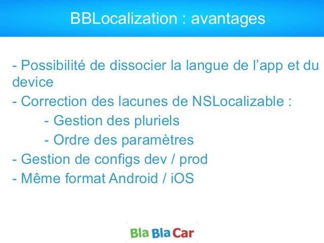 BBLocalization : avantages - Possibilité de dissocier la langue de l'app et du device - Correction des lacunes de NSLocali...