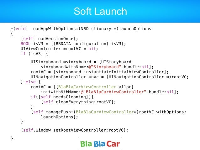 Soft Launch -(void) loadAppWithOptions:(NSDictionary *)launchOptions { [self loadVersionOnce]; BOOL isV3 = [[BBDATA config...