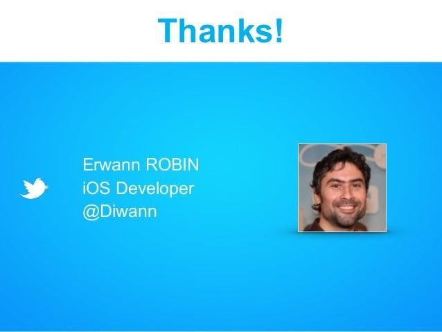 Erwann ROBIN iOS Developer @Diwann Thanks!
