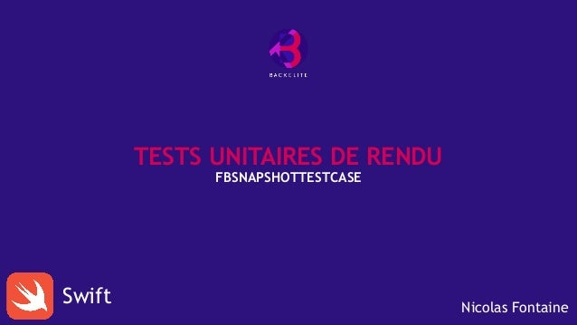 TESTS UNITAIRES DE RENDU FBSNAPSHOTTESTCASE Swift Nicolas Fontaine