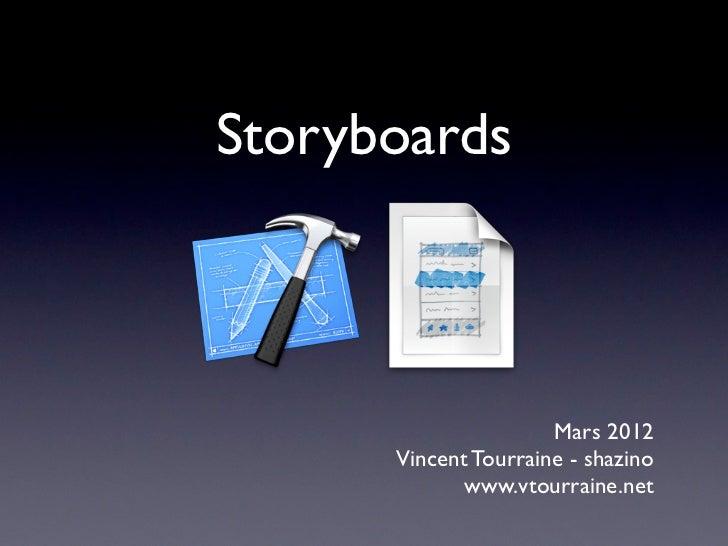 Storyboards                      Mars 2012      Vincent Tourraine - shazino             www.vtourraine.net