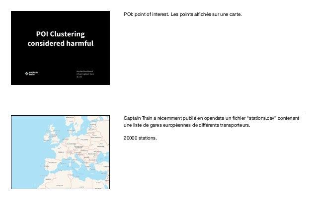 """POI: point of interest. Les points affichés sur une carte. Captain Train a récemment publié en opendata un fichier """"stations...."""