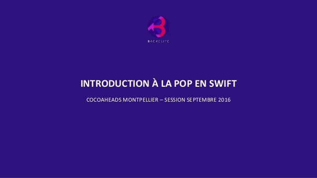 INTRODUCTION À LA POP EN SWIFT COCOAHEADS MONTPELLIER – SESSION SEPTEMBRE 2016