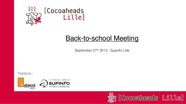 Back-to-school Meeting September 27th 2013 - Supinfo Lille  Thanks to :
