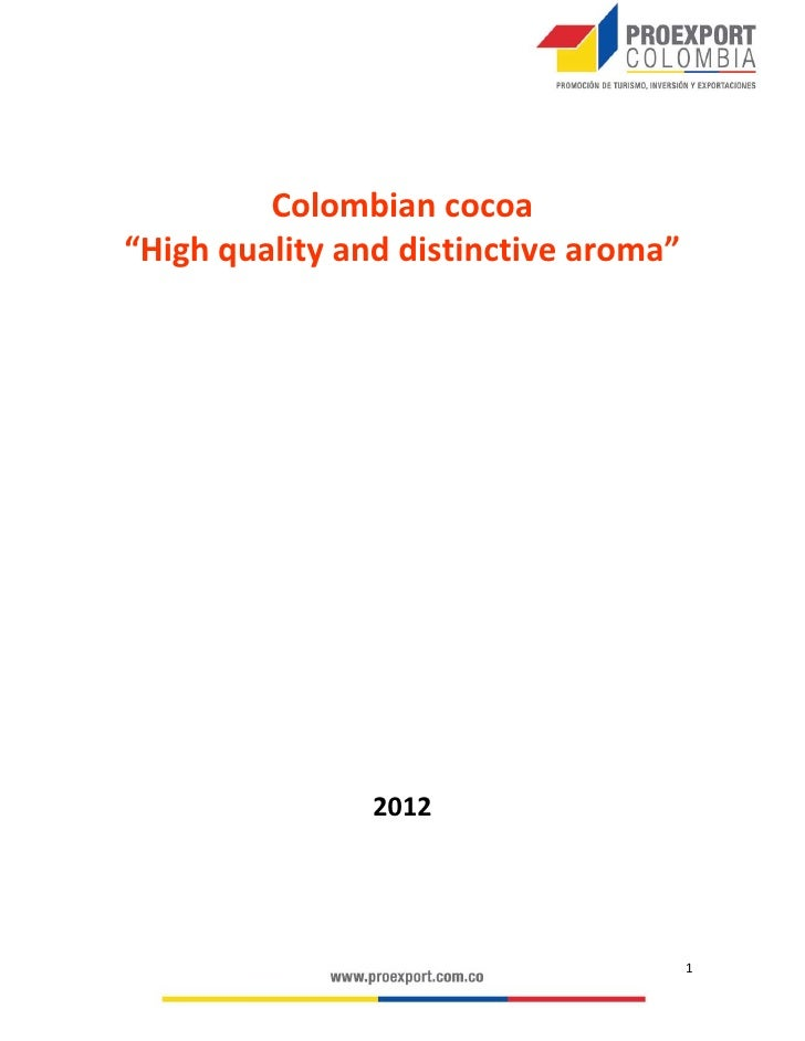"Colombian cocoa""High quality and distinctive aroma""                2012                                       1"