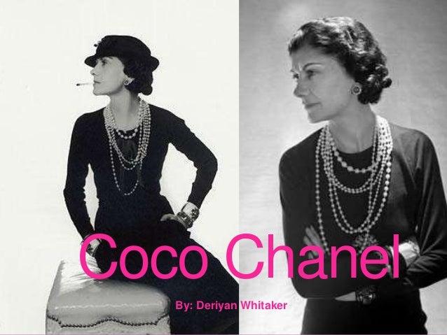 By: Deriyan Whitaker Coco Chanel