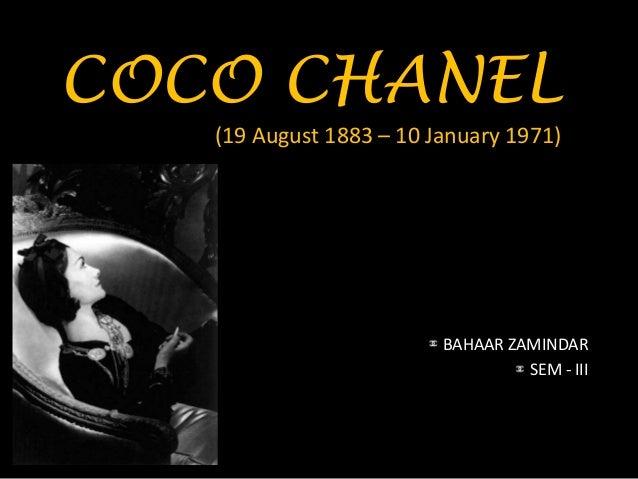 COCO CHANEL (19 August 1883 – 10 January 1971) BAHAAR ZAMINDAR SEM - III