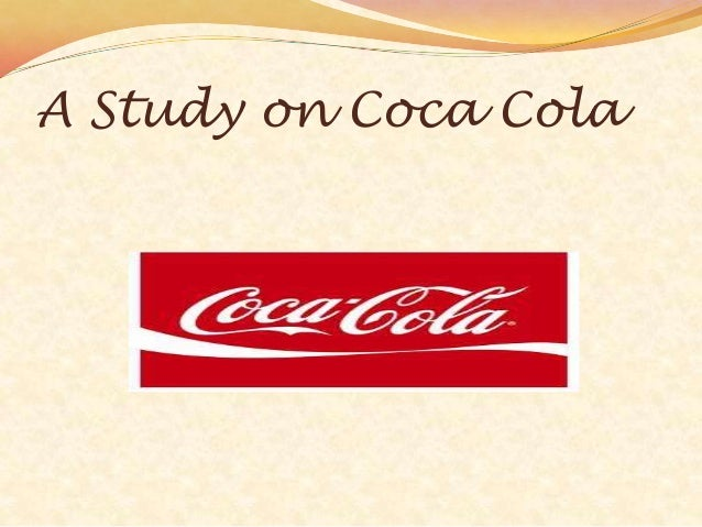 A Study on Coca Cola