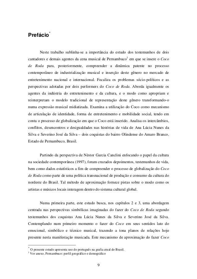 9 Prefácio* Neste trabalho sublinha-se a importância do estudo dos testemunhos de dois cantadores e demais agentes da cena...