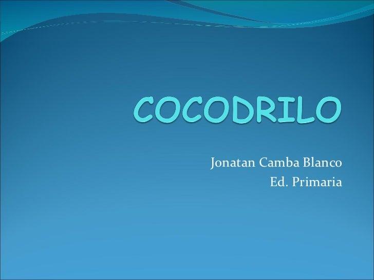 Jonatan Camba Blanco         Ed. Primaria