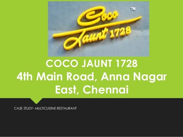 COCO JAUNT 1728 4th Main Road, Anna Nagar East, Chennai CASE STUDY- MULTICUISINE RESTAURANT
