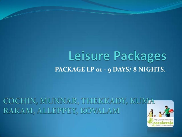 PACKAGE LP 01 - 9 DAYS/ 8 NIGHTS.