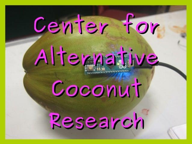 Center forCenter for AlternativeAlternative CoconutCoconut ResearchResearch
