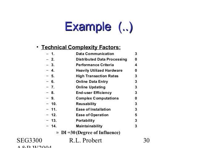 SEG3300 R.L. Probert 30 Example (..)Example (..) • Technical Complexity Factors: – 1. Data Communication 3 – 2. Distribute...