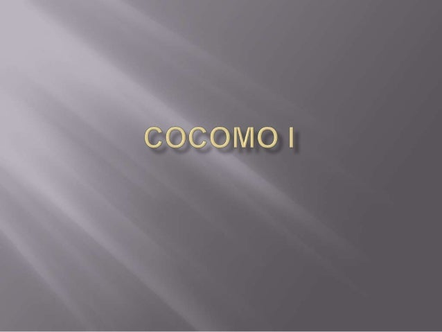   Also called COCOMO81 Underlying S/W life cycle is waterfall life cycle Boehm proposed three levels of the model: 1.  ...