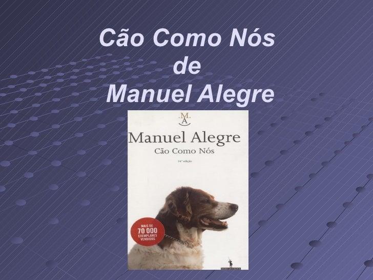 Cão Como Nós de  Manuel Alegre