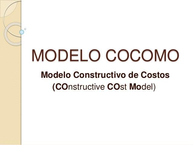MODELO COCOMO Modelo Constructivo de Costos (COnstructive COst Model)