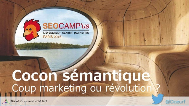 Cocon sémantique Coup marketing ou révolution ? @DoeurfTRIKAYA Communication SAS 2016