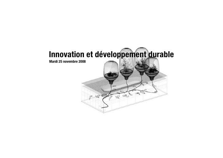Innovation et développement durable Mardi 25 novembre 2008