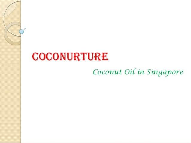 CocoNurture Coconut Oil in Singapore