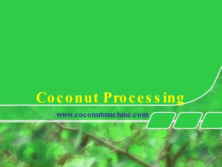 Coconut Processing www.coconutmachine.com