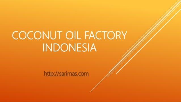 COCONUT OIL FACTORY INDONESIA http://sarimas.com