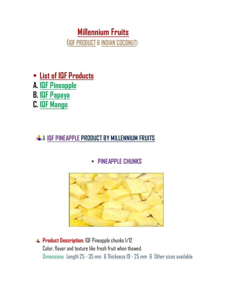 Millennium Fruits              (IQF PRODUCT & INDIAN COCONUT) List of IQF ProductsA. IQF PineappleB. IQF PapayaC. IQF Man...
