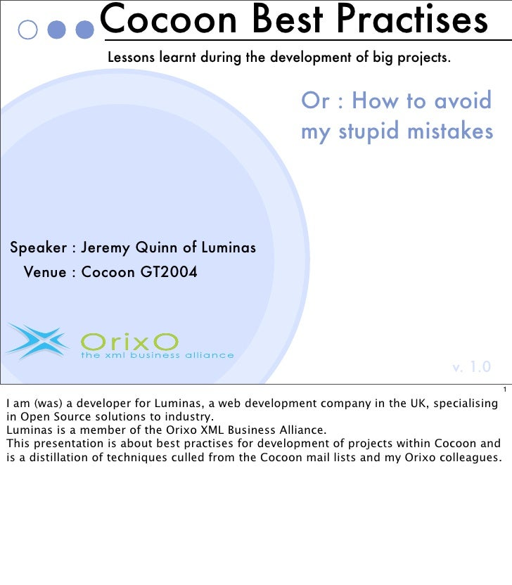 Cocoon Best Practises                   Lessons learnt during the development of big projects.                            ...