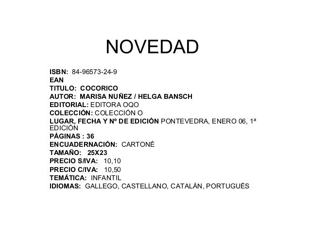 NOVEDAD ISBN: 84-96573-24-9 EAN TITULO: COCORICO AUTOR: MARISA NUÑEZ / HELGA BANSCH EDITORIAL: EDITORA OQO COLECCIÓN: COLE...