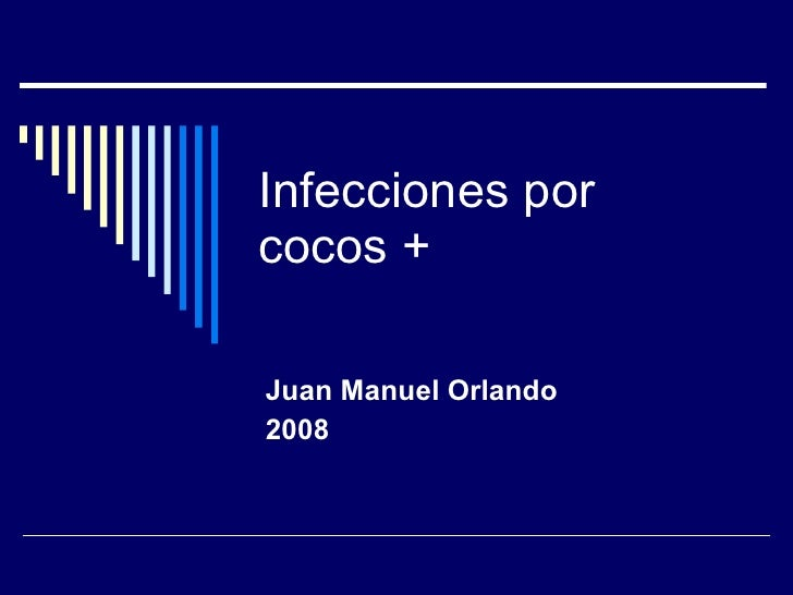 Infecciones por cocos + Juan Manuel Orlando 2008