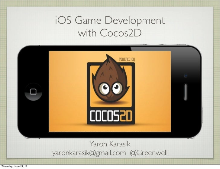 iOS Game Development                            with Cocos2D                                    Yaron Karasik             ...