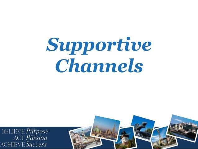 Supportive Channels