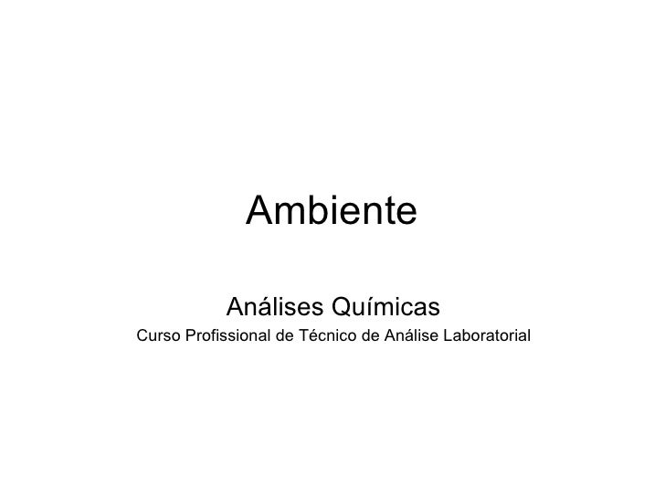 Ambiente Análises Químicas Curso Profissional de Técnico de Análise Laboratorial